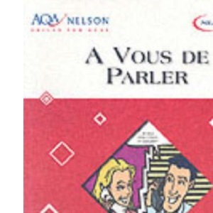 AQA Nelson Skills French - A Vous de Parler