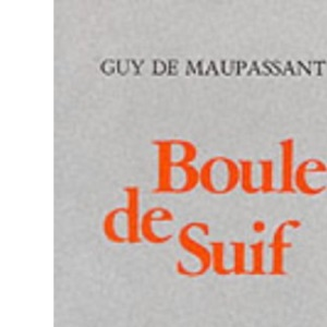 Boule de Suif et autres contes de la guerre: Secondary Advanced Level GCE (French literary texts)