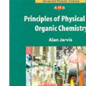NAMS - Principles of Physical and Organic Chemistry (Nelson Advanced Modular Science: Chemistry)