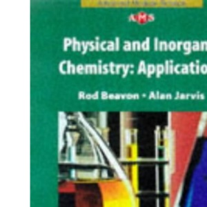 NAMS - Physical and Inorganic Chemistry Applications (Nelson Advanced Modular Science: Chemistry)