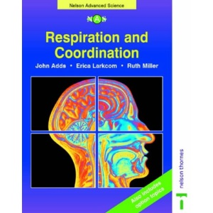 Nelson Advanced Science: Respiration and Co-ordination (Nelson Advanced Science: Biology)