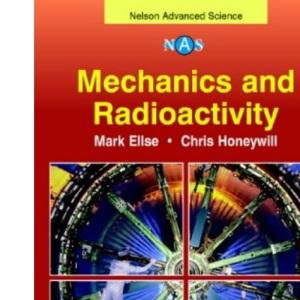 Mechanics and Radioactivity (Nelson Advanced Science: Physics)