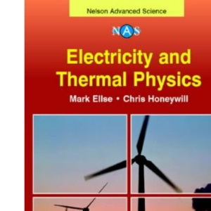 Electricity and Thermal Physics (Nelson Advanced Science: Physics)