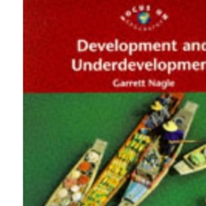 Development and Underdevelopment (Focus on Geography S.)