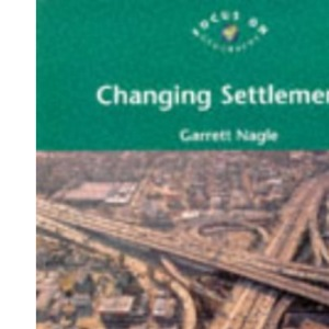 Changing Settlements (Focus on Geography)