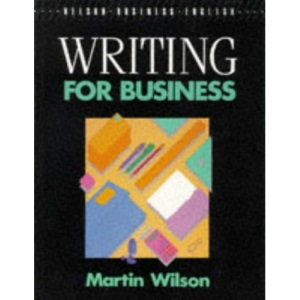 Writing for Business (Nelson Business English S.)