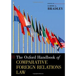 The Oxford Handbook of Comparative Foreign Relations Law (Oxford Handbooks)