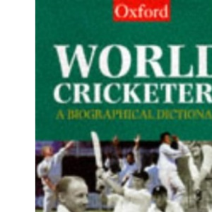 World Cricketers: A Biographical Dictionary