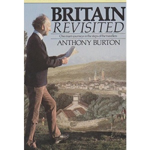 Britain Revisited: One Man's Journeys in the Steps of the Travellers