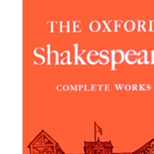 Shakespeare Complete Works (Oxford Standard Authors)