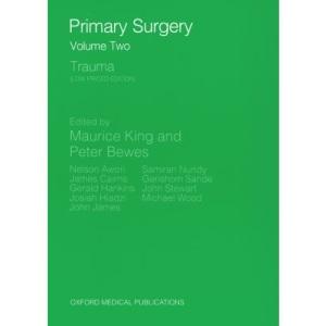 Primary Surgery: Volume 2: Trauma (Primary Surgery Series)