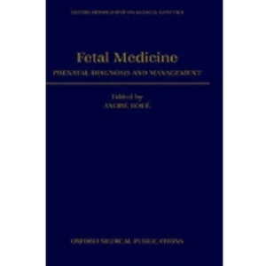 Fetal Medicine: Prenatal Diagnosis and Management (Oxford Monographs on Medical Genetics)