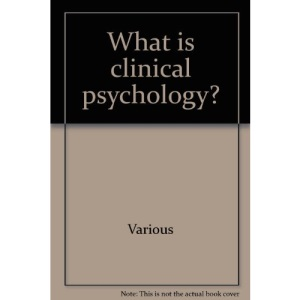 What is Clinical Psychology? (Oxford Medical Publications)