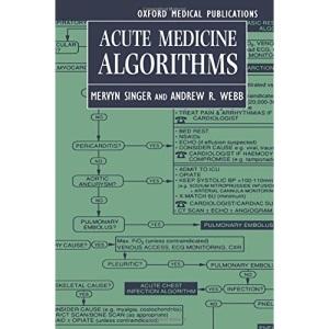 Acute Medicine Algorithms (Oxford Medical Publications)