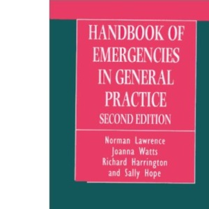 Handbook of Emergencies in General Practice (Oxford Medical Publications)
