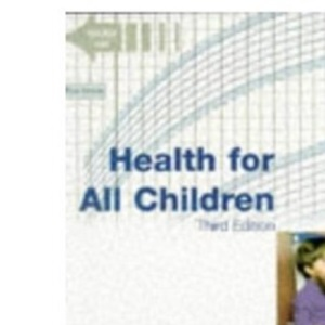 Health for All Children: 3rd. Report (Oxford Medical Publications)