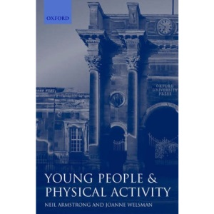 Young People and Physical Activity (Oxford Medical Publications)
