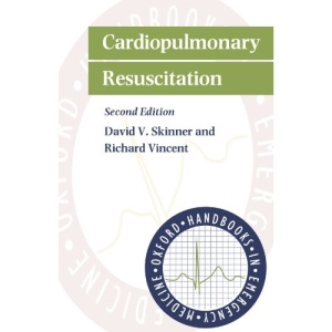 Cardiopulmonary Resuscitation (Oxford Handbooks in Emergency Medicine)