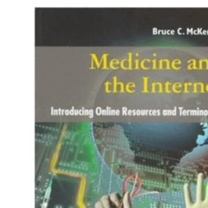 Medicine and the Internet: Introducing Online Resources and Terminology