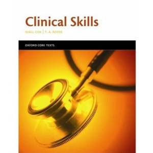 Clinical skills: Oxford Core Text (Oxford Core Texts)