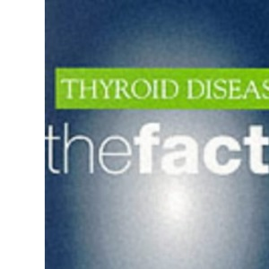 Thyroid Disease: The Facts