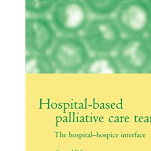 Hospital-based Palliative Care Teams: The Hospital/Hospice Interface