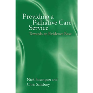 Providing a Palliative Care Service: Towards an Evidence Base (Oxford Medical Publications)