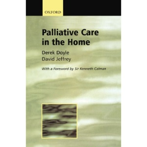 Palliative Care in the Home (Oxford Medical Publications)
