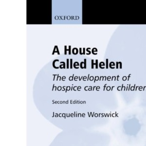 A House Called Helen: The Development of Hospice Care for Children