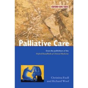 Palliative Care: An Oxford Core Text (Oxford Core Texts)