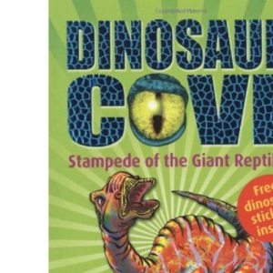 Stampede of the Giant Reptiles: Dinosaur Cove 6