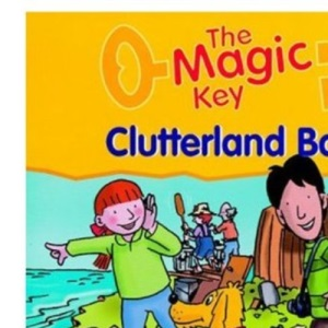 The Magic Key: Clutterland Band (Featuring characters from Oxford Reading Tree)