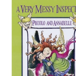 A Very Messy Inspection:Piccolo & Annabelle: Piccolo and Annabelle (Piccolo & Annabelle)