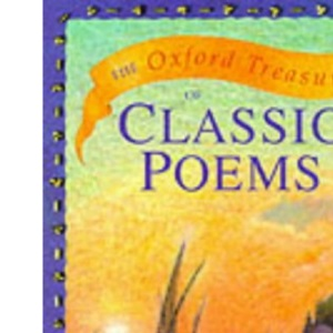 The Oxford Treasury of Classic Poems (Oxford treasury classics)