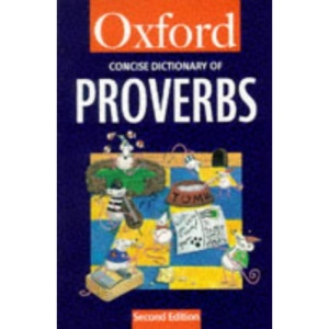 The Concise Oxford Dictionary of Proverbs (Oxford Reference)