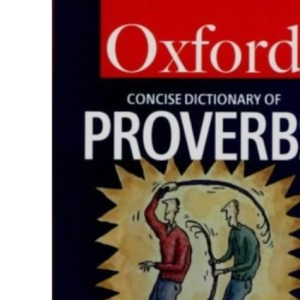 Concise Oxford Dictionary of Proverbs (Oxford Paperback Reference)