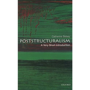 Poststructuralism: A Very Short Introduction (Very Short Introductions)