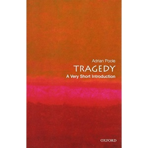 Tragedy: A Very Short Introduction (Very Short Introductions)