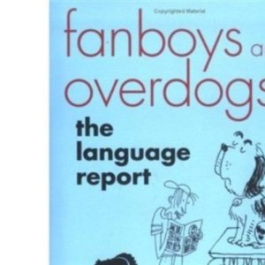 Fanboys and Overdogs: The Language Report
