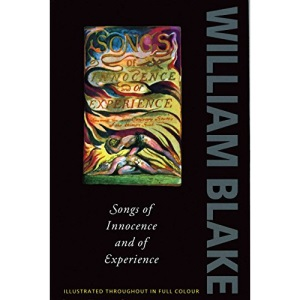Songs of Innocence and of Experience: Shewing the Two Contrary States of the Human Soul (Oxford Paperbacks)