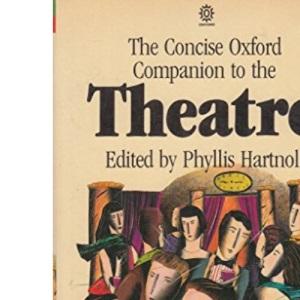 Concise Oxford Companion to the Theatre (Oxford Paperbacks)