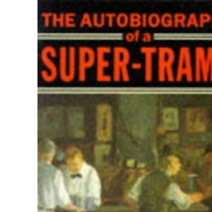 The Autobiography of a Super-tramp (Oxford Paperbacks)