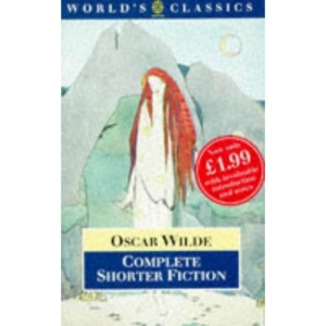 Complete Shorter Fiction (World's Classics)