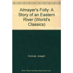 Almayer's Folly: A Story of an Eastern River (World's Classics)