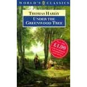 Under the Greenwood Tree (World's Classics S.)