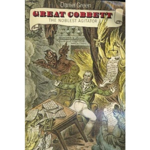 Great Cobbett: The Noblest Agitator (Oxford Paperbacks)