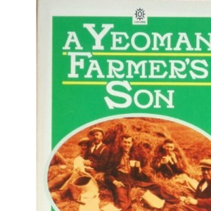 A Yeoman Farmer's Son. A Leicestershire Childhood