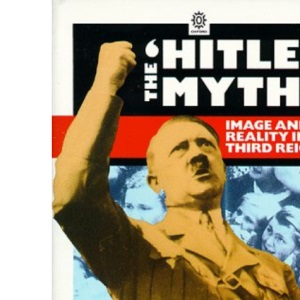 The  Hitler Myth: Image and Reality in the Third Reich (Oxford paperbacks)
