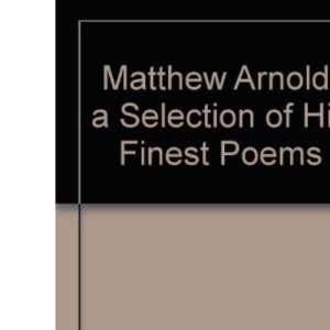 Matthew Arnold (Oxford Poetry Library)
