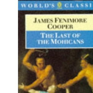 The Last of the Mohicans (World's Classics)